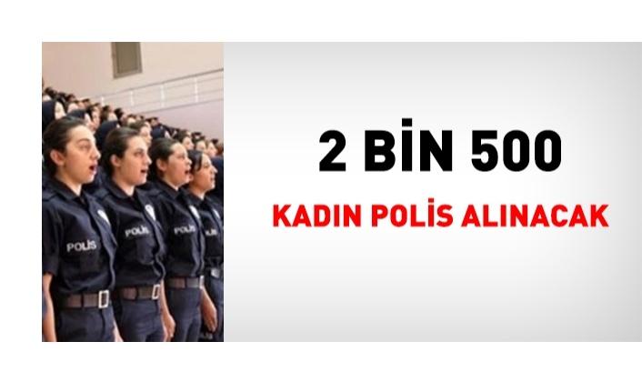 2 bin 500 kadın polis daha istihdam edilecek