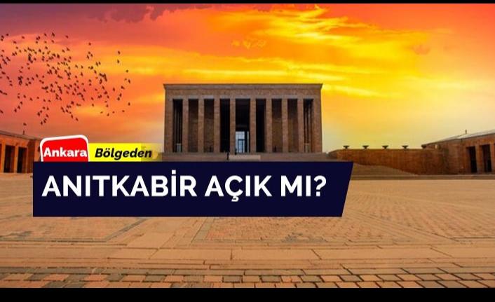 Anıtkabir Açık Oluyor Mu? Ankara'da Vatandaşlar İçin Anıtkabir Ziyaret Günleri Ve Saatleri 2021