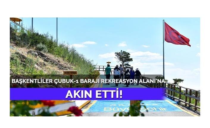 Ankara'da Cubuk-1 Barajı Rekreasyon Alanı Büyük İlgi Gördü