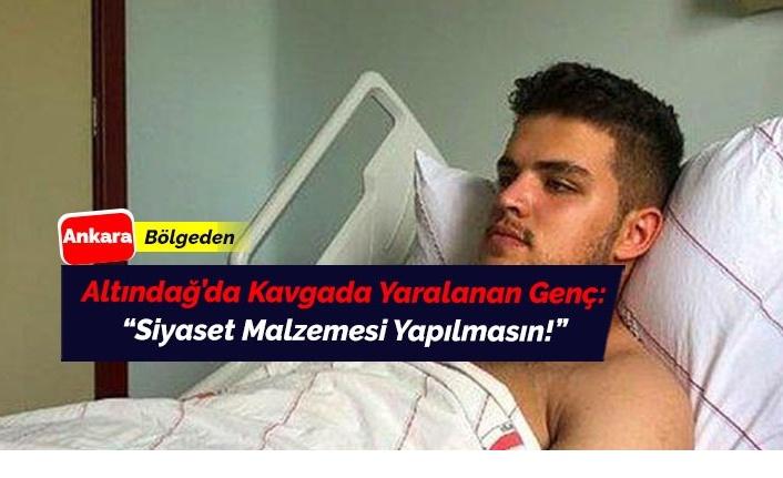 Altındağ'da saldırıda yaralanan gençten açıklama