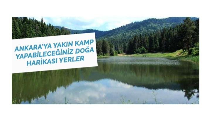 Ankara'ya Yakın Kamp Yapılabilecek Alanlar