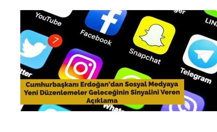 Cumhurbaşkanı Erdoğan'dan Sosyal Medyaya Yeni Düzenlemelerle İlgili Sinyal