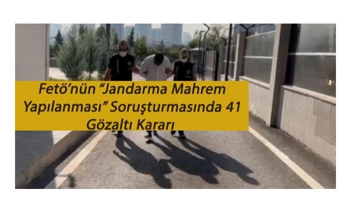 FETÖ'nün 'jandarma mahrem yapılanması' soruşturmasında birçok sayıda gözaltı