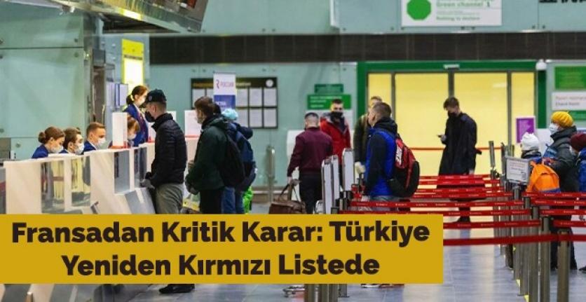 Fransa Türkiye'yi kırmızı listeye tekrar ekledi