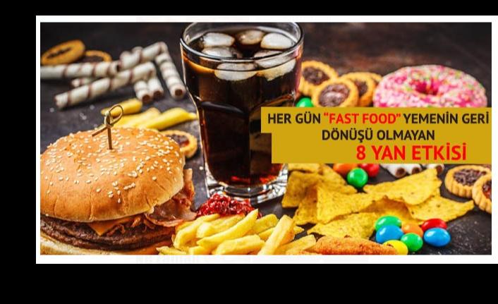 Her Gün 'Fast Food' Yiyorsanız Geri Dönüşü Olmayan 8 Etkiyi Bilmeniz Gerek