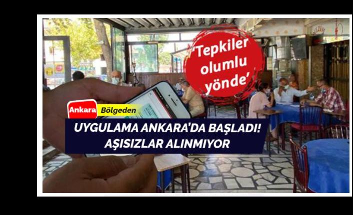 İlk uygulama Ankara'da başladı! Aşısızlar alınmayacak...
