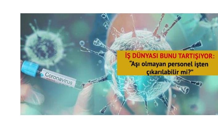 İş Dünyasında Yeni Tartışma Aşı Olmayan Personelleri İlgilendiriyor