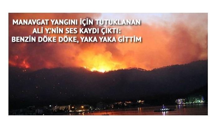 Manavgat Yangını İçin Korkunç Ses Kaydı Ortaya Çıktı!