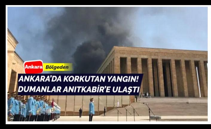 Son Dakika: Ankara'da korkutucu yangın! Dumanlar Anıtkabir'e kadar ulaştı
