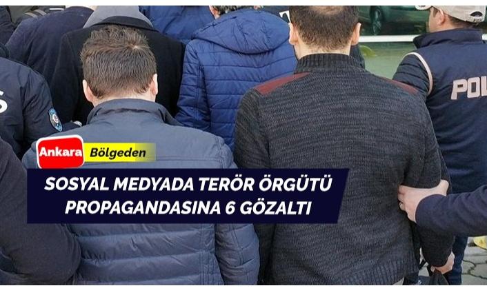 Terör propagandası: 6 gözaltı