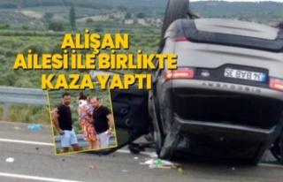 Alişan ve ailesi trafik kazası geçirdi! Alişan...