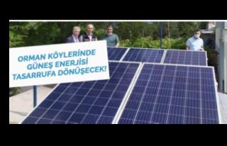 Güneş Enerjisi Orman Köylerimizde Tasarrufa Dönüştürülecek