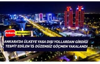Ankara'da 15 düzensiz göçmen yakalandı