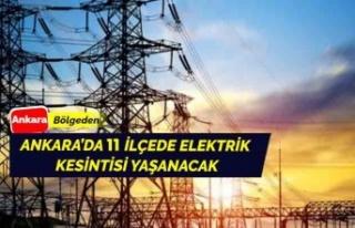 Ankara'da Elektrik Kesintisinin Yaşanacağı İlçeler