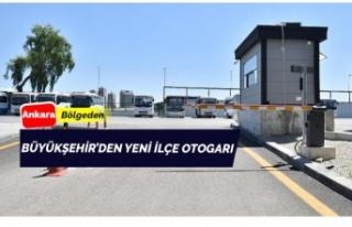 Ankara'ya Yeni İlçe Otogarı