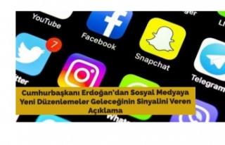 Cumhurbaşkanı Erdoğan'dan Sosyal Medyaya Yeni...