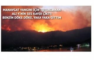 Manavgat Yangını İçin Korkunç Ses Kaydı Ortaya...