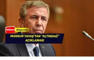 Mansur Yavaş'tan 'Altındağ' açıklaması...