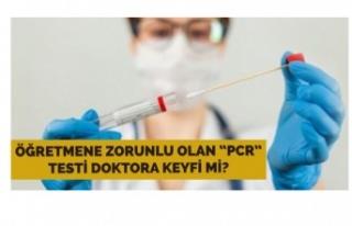 PCR testleri doktorlara keyfi mi?