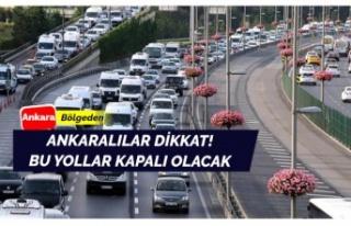 Perşembe günü Ankara'da kapalı olacak yollar