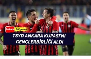 TSYD Ankara Kupası Gençlerbirliği'nin!