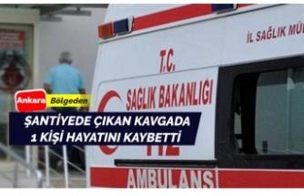 Ankara'da şantiyedeki kavgada 1 kişi hayatını kaybetti